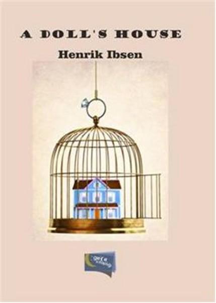 henrik ibsen a dolls house essay