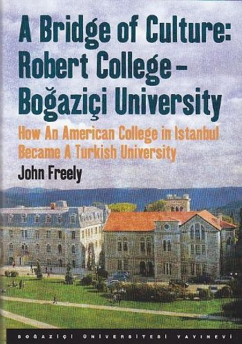 A Bridge of Culture Robert College Boğaziçi University How An American College in Istanbul Bec